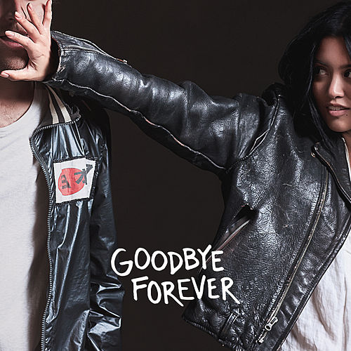 Goodbye Forever by Us The Duo