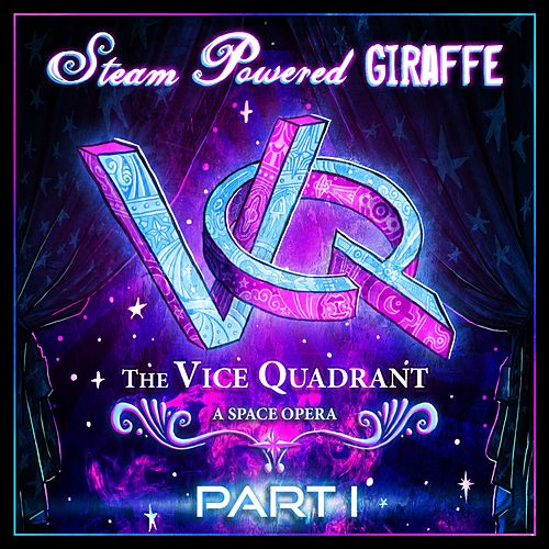 The Vice Quadrant, Pt. 1 by Steam Powered Giraffe