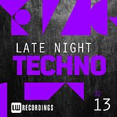 Late Night Techno, Vol. 13 - EP by Various Artists
