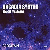 Arcadia Synths - EP by Joven Misterio