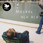 Ulv Ulv by Moskus