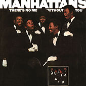 There's No Me Without You (Expanded Edition) by The Manhattans