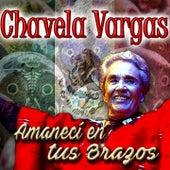 Amanecí en Tus Brazos by Chavela Vargas