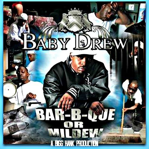 Bar-B-Que or Mildew : A Bigg Hank Production by Baby Drew