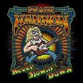 Never Slowin Down by Frank Hannon