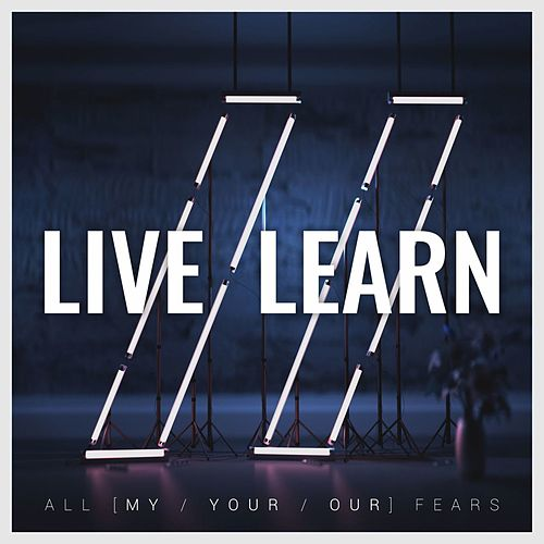 All [My/Your/Our] Fears by Live