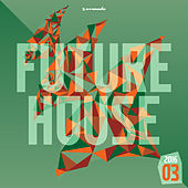 Future House 2016-03 - Armada Music by Various Artists