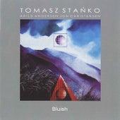 Bluish by Tomasz Stanko
