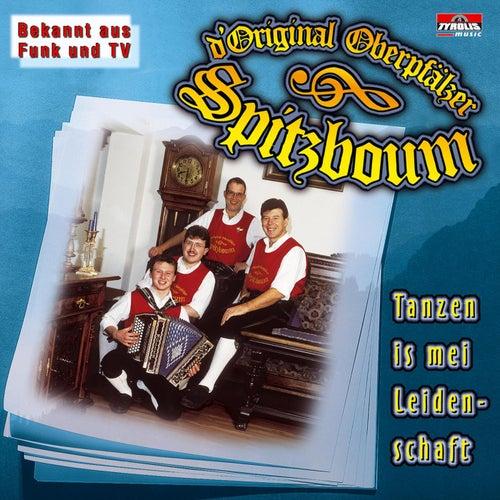 Tanzen is mei Leidenschaft by D'original Oberpfälzer Spitzboum