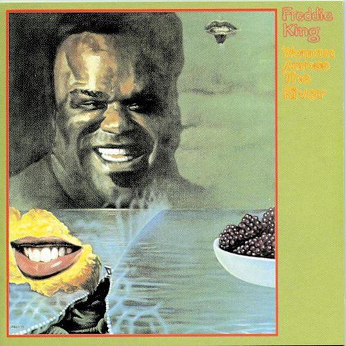 Woman Across The River by Freddie King