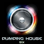 Pumping House, Six by Various Artists