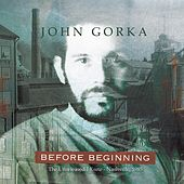 Before Beginning by John Gorka