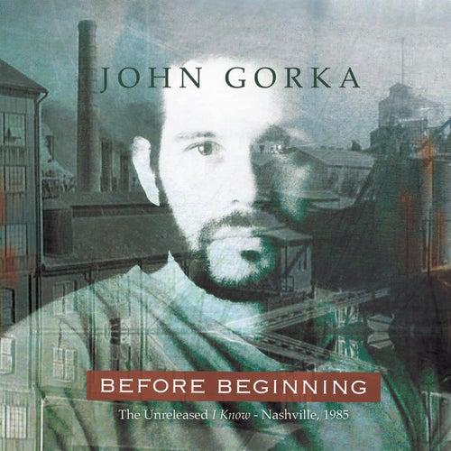 Before Beginning by John Gorka