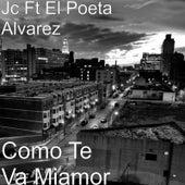 Como Te Va Miamor (feat. El Poeta Alvarez) by JC