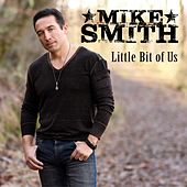Little Bit of Us by Mike Smith