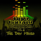 Digikal to the World, Vol. 3 (The Dry Mixes) by Don Goliath