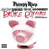 Broke Boy (Remix) [feat. Kash Doll, Ca$h Out, Troy Ave & 600breezy] - Single by Philthy Rich