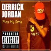 Play My Song by Derrick Jordan