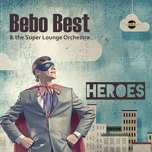 Heroes by The Super Lounge Orchestra
