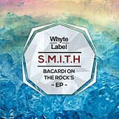 Bacardi On The Rocks EP by Smith