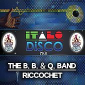 Riccochet - Italo Disco Mix by The B.B. & Q. Band