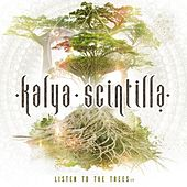 Listen to the Trees by Kalya Scintilla