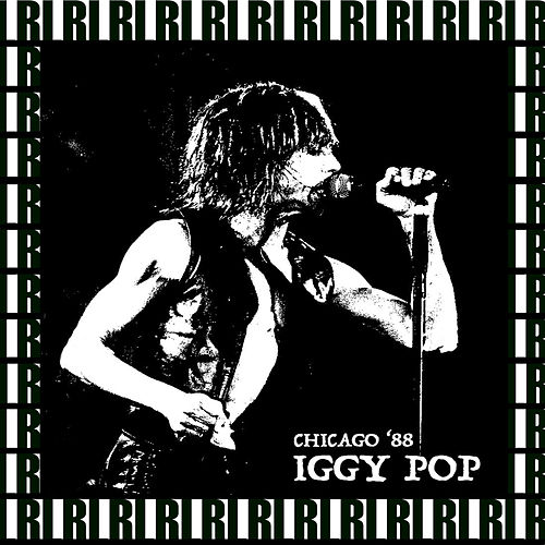 The Metro, Chicago, July 12th, 1988 (Remastered, Live On Broadcasting) von Iggy Pop