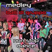 Medley Balli Di Gruppo Non Stop Dance by Various Artists