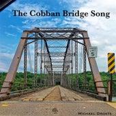 The Cobban Bridge Song by Michael Droste