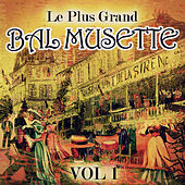 Le plus grand bal musette, Vol. 1 by Various Artists