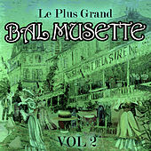 Le plus grand bal musette, Vol. 2 by Various Artists