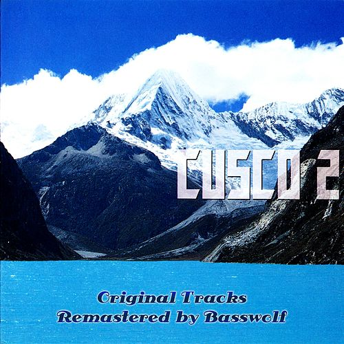Cusco 2 (Remastered by Basswolf) by Cusco