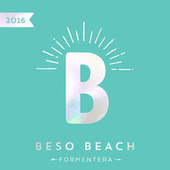 Beso Beach Formentera 2016 by Various Artists