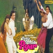 Pehla Pehla Pyar (Original Motion Picture Soundtrack) by Various Artists
