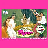 Pehla Pehla Pyar (With Jhankar Beats) (Original Motion Picture Soundtrack) by Various Artists