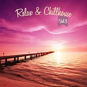 Relax & Chillhouse, Vol. 3 by Various Artists