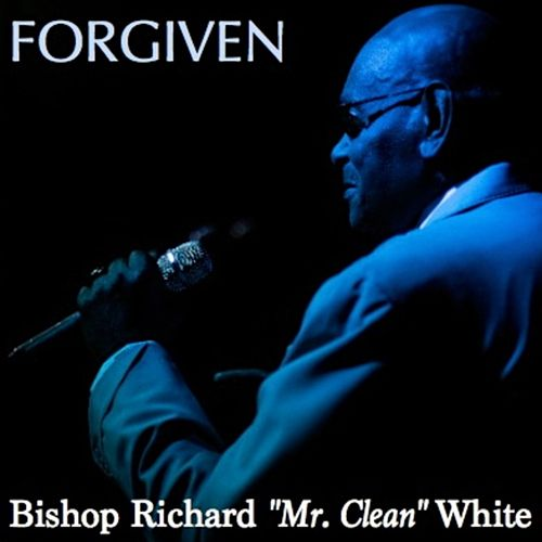 Forgiven - Single by Bishop Richard