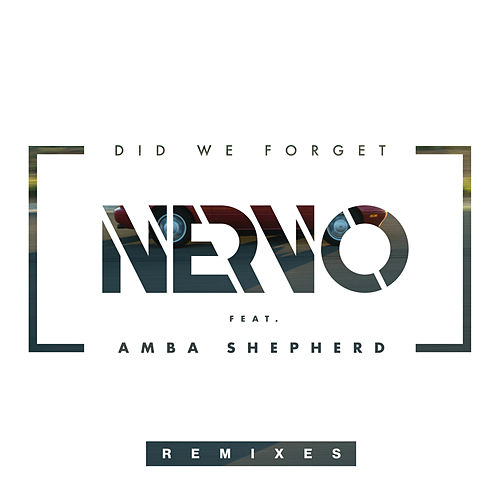 Did We Forget (Remixes) by Nervo