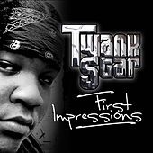 First Impressions by Twank Star