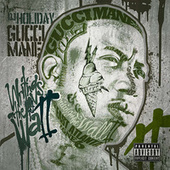Writing On The Wall 2 by Gucci Mane