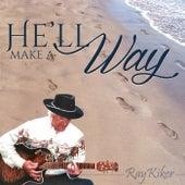 He'll Make a Way by Ray Kiker