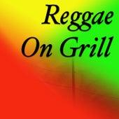 Reggae On Grill von Various Artists