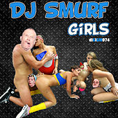 Girls by DJ Smurf