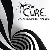 Live at Reading Festival 2012 (Live) von The Cure