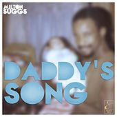 Daddy's Song by Milton Suggs