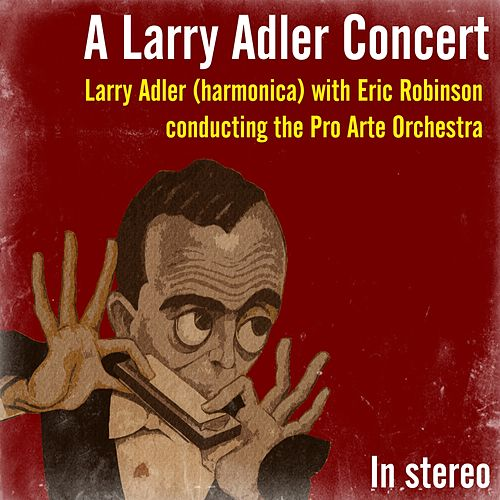 A Larry Adler Concert by Pro Arte Orchestra