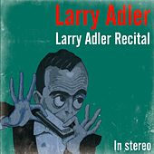 Larry Adler Recital by Larry Adler