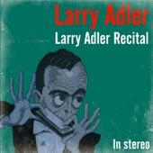 Larry Adler Recital by Larry Adler