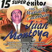 15 Super Exitos by Juan Montoya