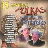 15 Grandes Polkas by Los Hermanos Prado